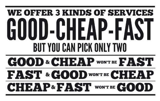 cheap u0026 fast u003e good