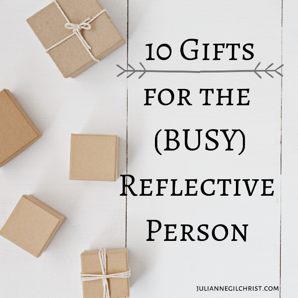 10 Gifts to give the (BUSY) Reflective Person.png