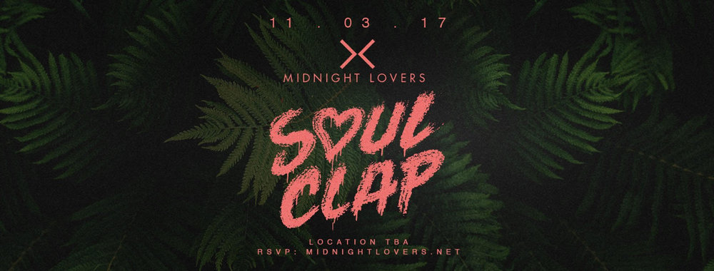 Soul Clap - All Night Long   Location, TBA  •  Friday, November 3rd  •  11pm - 6:00am •  DISCOUNTED TICKET  •