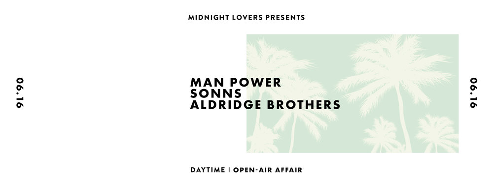 Midnight Lovers presents: An Open-Air Affair w/ MAN POWER!  Location, TBA   •   Saturday June 16, 2018  |  3pm - 10pm  •    DISCOUNTED TICKET      •