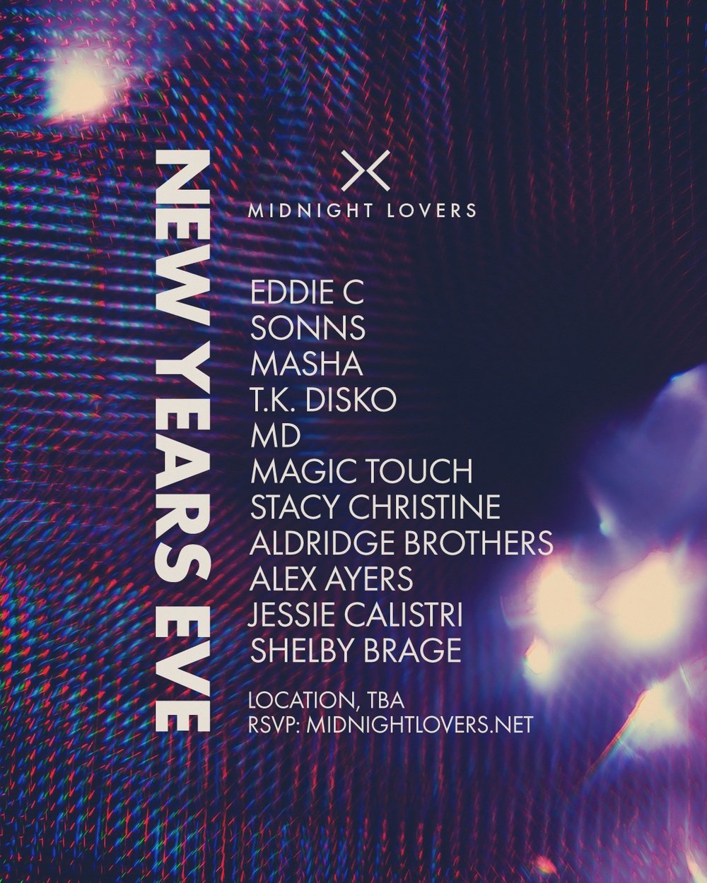 Midnight Lovers, NYE / NYD.  Location, TBA • Monday, December 31 / Tuesday, January 1st.  •   DISCOUNTED TICKET     •