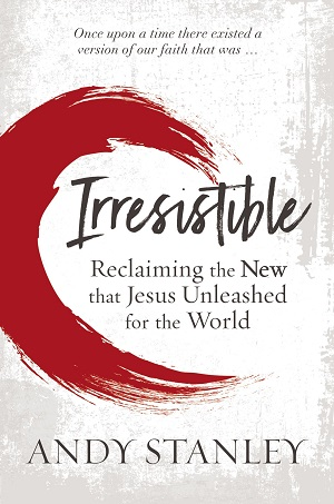 This series is inspired by, and draws from, Andy Stanley's book  Irresistible  from Zondervan Publishers