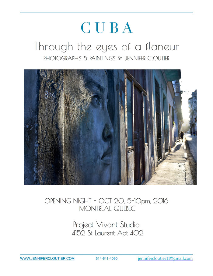 Join us for a solo exhibition featuring the latest work by Jennifer Cloutier.  Come experience an authentic Cuba through her eyes as a modern day flaneur. Exploring, observing and documenting life from moment to moment. Using photography and painting as the mediums to express.   Admissions - Donations are welcome at the door.  All proceeds going to the  Wellness revolution.   *** Wellness Revolution - A revolution to promote and support creativity and wellness endeavours in Canada and abroad. (ie gallery exhibitions, international artist exchanges, artistic projects, wellness retreats, teaching programs. The donations of supplies such as yoga mat, straps, art supplies for places and people in need.  Artist will be attendance to talk about her work and tell stories. Art & Prints are available for sale Drinks for sale  Exhibition Dates- Opening Night- OCT 20th Viewing of exhibition is available by appointment until Oct 24th,  Please contact Jennifer personally to set up a private viewing. Looking forward to seeing you all.
