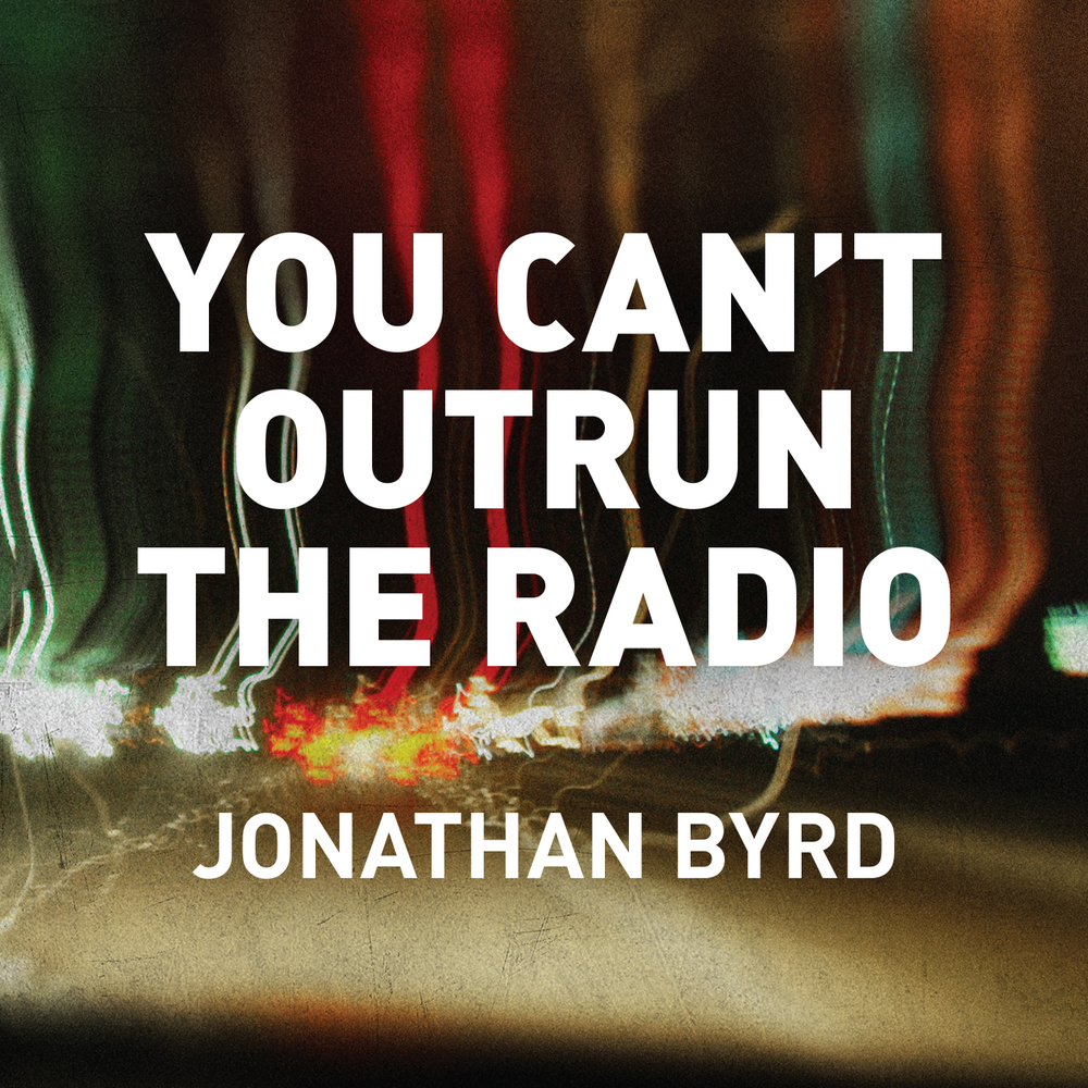 You Can't Outrun The Radio - 2014