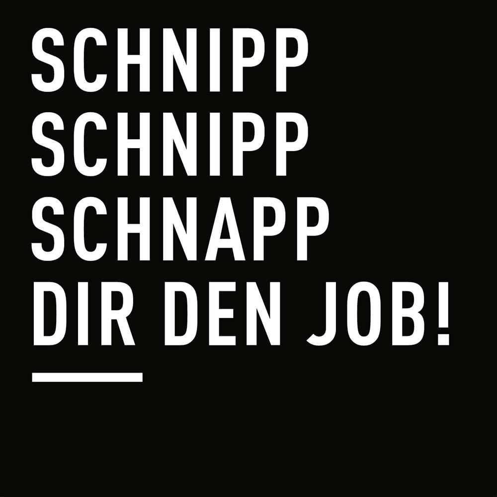 Schnipp, schnipp, schnapp dir den Job!