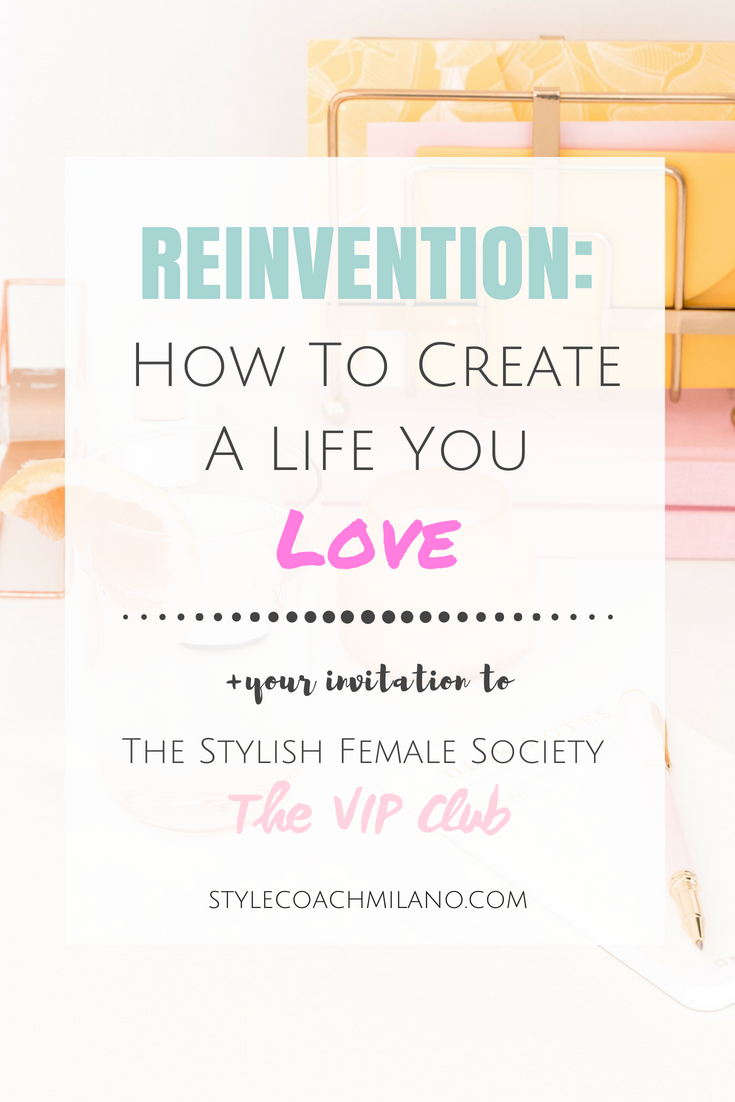 Reinvention: It's Time To Create A Life You Love