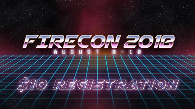 #FIRECON2018  August 8-10 More information coming soon. 👀
