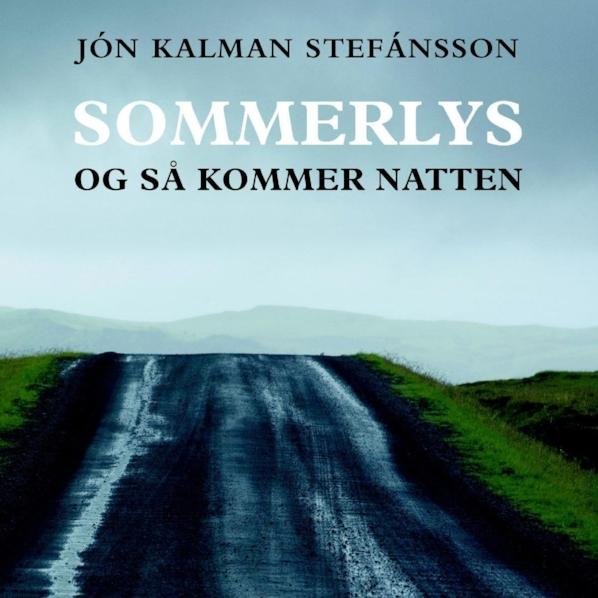 Sommerlys, og så kommer nattenJón Kalman Stefánsson - Anbefalet af Juliane Hartsø Lassen, community manager