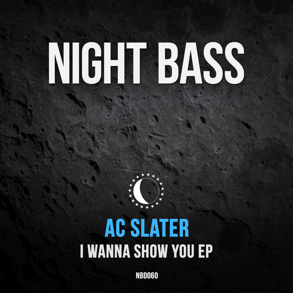 NBD060 - AC Slater - I Wanna Show You EP.jpg