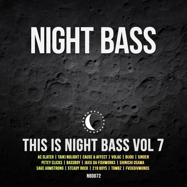 "This is Night Bass Volume 7 is finally out! Featuring AC Slater & BIJOU's new track, ""Louis V"", Volac's VIP of ""Wait a Minute"", Taiki Nulight & Cause & Affect's banger, ""Bad Boy"", also debuting tech-house favorite, Steady Rock & his new track ""Drippin' Wet"" with Sage Armstrong. Volume 7 also has Night Bass veterans Sinden & Petey Clicks & their track featuring Dances with Wolves, ""Church"", Bassboy & his new song ""Bomb the Bass"", JAXX DA FISHWORKS & Shinichi Osawa's track, ""1995"", the 219 Boys with ""The Freq"" & last but not least, Tombz & FVCKDIVMONDS' track ""Boss"". Click below to stream & listen!"