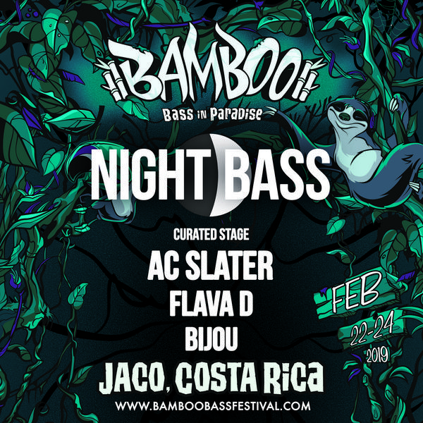 Night Bass is heading to Jaco Beach in Costa Rica this February for the Bamboo Festival! Come out to catch AC Slater, Flava D & Bijou with us at our very own curated Night Bass stage in beautiful Costa Rica. Night Bass in paradise here we come!