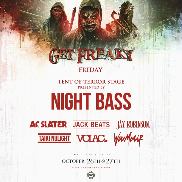 Night Bass is about to get real Freaky at Salt Lake City's Get Freaky Festival on October 26th & 27th. Our very own stage features an incredibly stacked lineup including AC Slater, Jack Beats, Jay Robinson, Taiki Nulight & Wax Motif. Click the link below for more info & tickets!