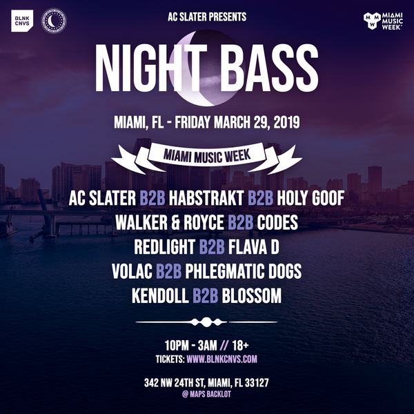 Come celebrate Miami Music Week with the Night Bass crew and these amazing B2Bs!