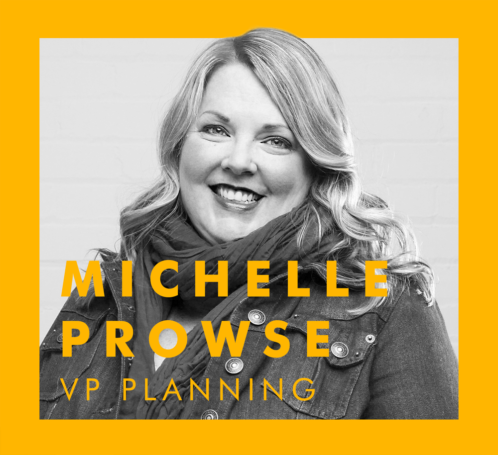 Our VP Planning is a walking Buzzfeed of pop culture insight, ready to poke holes in marketing speak. Her 'real-talk with Michelle' planning sessions are guaranteed to result in major breakthroughs. And major giggles.