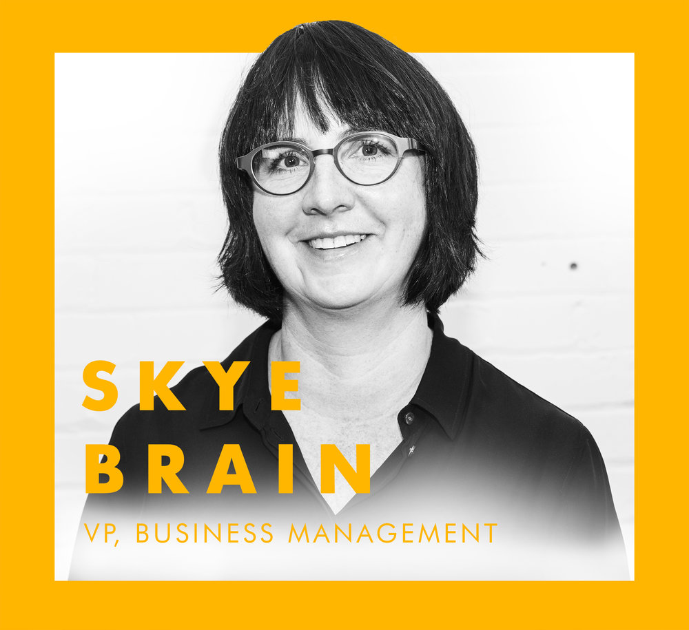 Make no mistake, Skye never has her head in the clouds. As VP Business Management she masterfully walks that razor-thin line between clients and creative - keeping business objectives top of mind while fostering the relationships that lead to groundbreaking work.