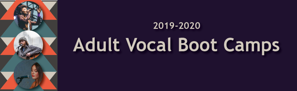 2019-2020 Adult Vocal Boot Camps