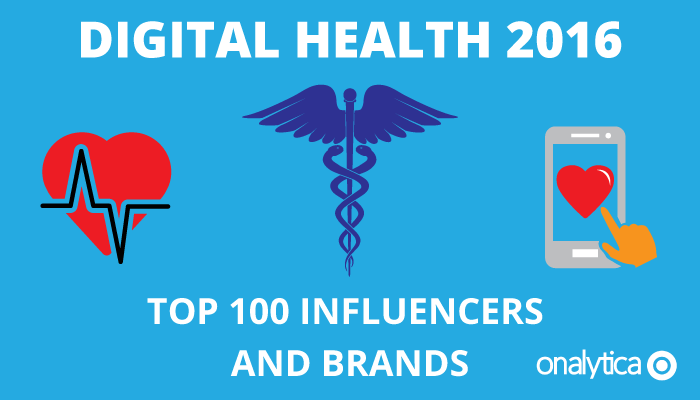 Onalytica's Top 100 Digital Health Influencers of 2016