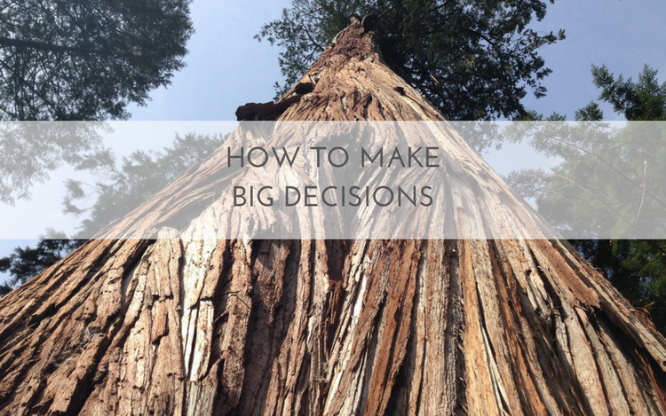 how-to-make-big-decisions