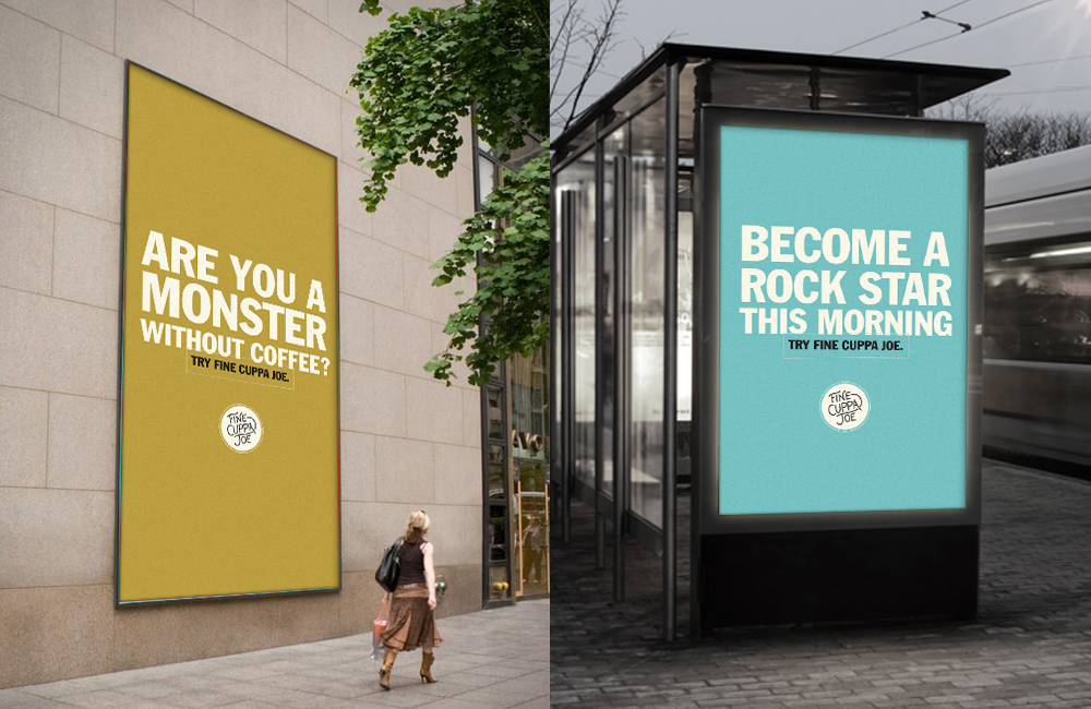 Fine Cuppa Joe incorporates their fun attitude into this ad campaign.