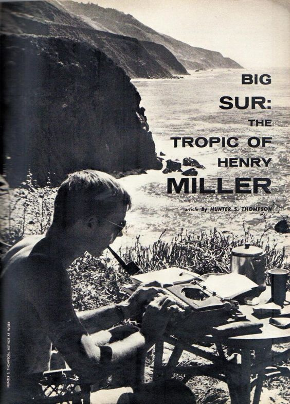 Big Sur: The Tropic of Henry Miller by Hunter S. Thompson.
