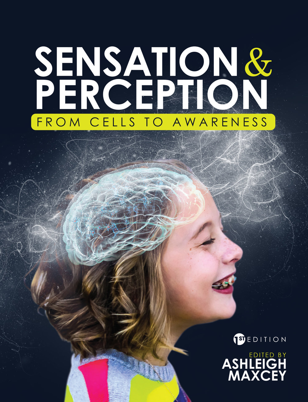 Sensation & Perception: From Cells to Awareness - Ed. Ashleigh Maxcey. Available on Amazon (here) and Cognella (here).
