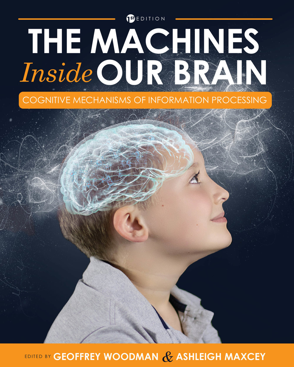 The Machines Inside Our Brain: Cognitive Mechanisms of Information Processing - Eds. Geoffrey Woodman & Ashleigh Maxcey. Available January 2019.