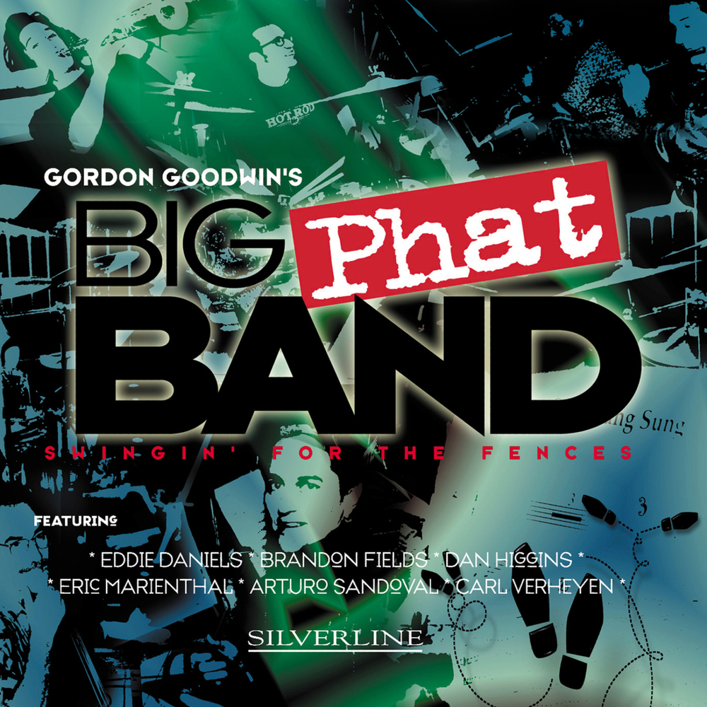 Gordon Goodwin's Big Phat Band - Swingin' For The Fences