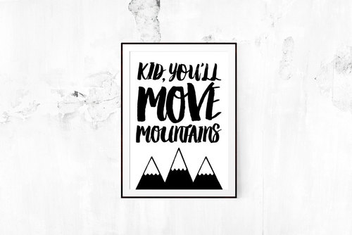 kid youll move mountains inspirational prints