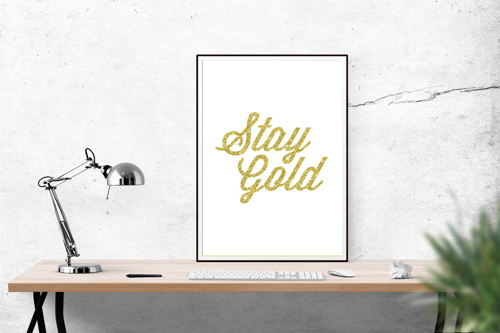 1. Stay Gold