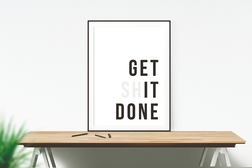 5. Get Shit Done