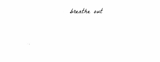 breathe out.jpg