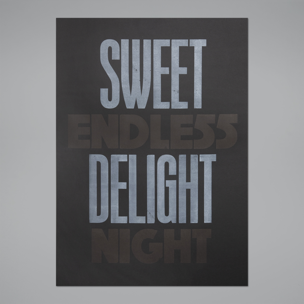 Sweet Delight, Endless Night – 2 colors letterpress poster on black paper, 2013