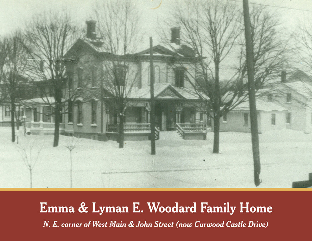 Lyman & Emma E. Woodard Family Home: N.E. corner of West Main and John Street (now Curwood Castle Drive)