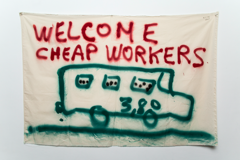 WELCOME CHEAP WORKERS, 14/1 2016, 160 x 110 cm, red and green spray paint on white cotton fabric