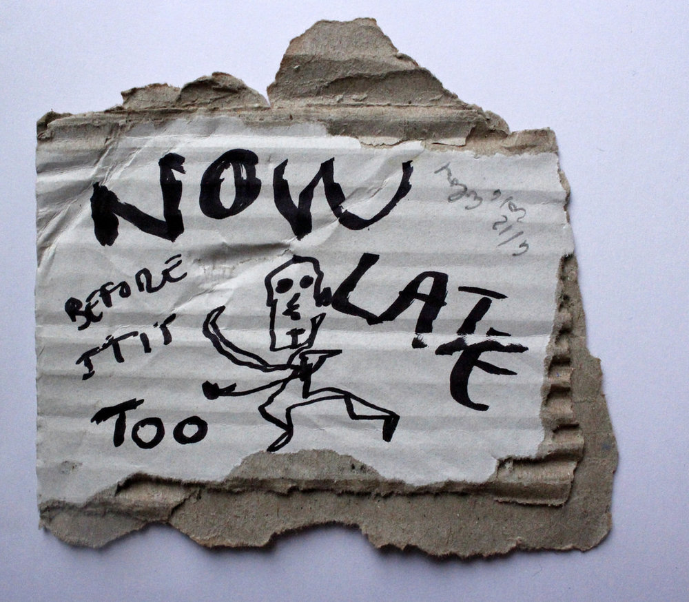 Now before it is too late, 6/12 2014 , 7 x 7 c, black marker text and drawing on carton