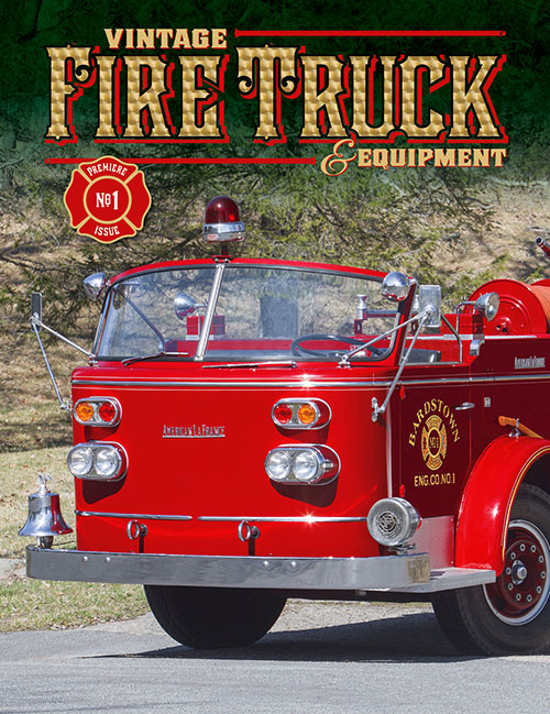 Vintage Fire Truck & Equipment - Premiere Issue