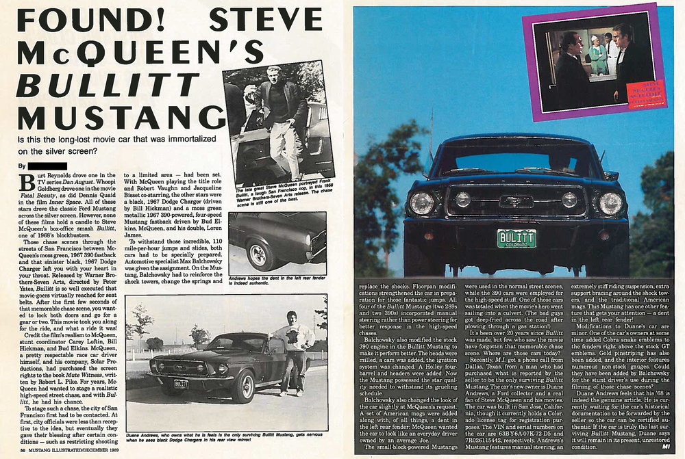 NOTICE/DISCLAIMER: This article from the December 1989 issue of  Mustang Illustrated  is NOT anything I wrote about Bullitt #559. It is full of errors and misinformation, but it WAS instrumental in locating the actual car! Had I begun working for the magazine a month earlier, this mess would never have seen print, and I might never have found the surviving car. The universe has a really wicked sense of humor.