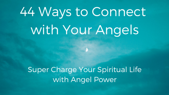 44 Ways to Connect with Your Angels.png