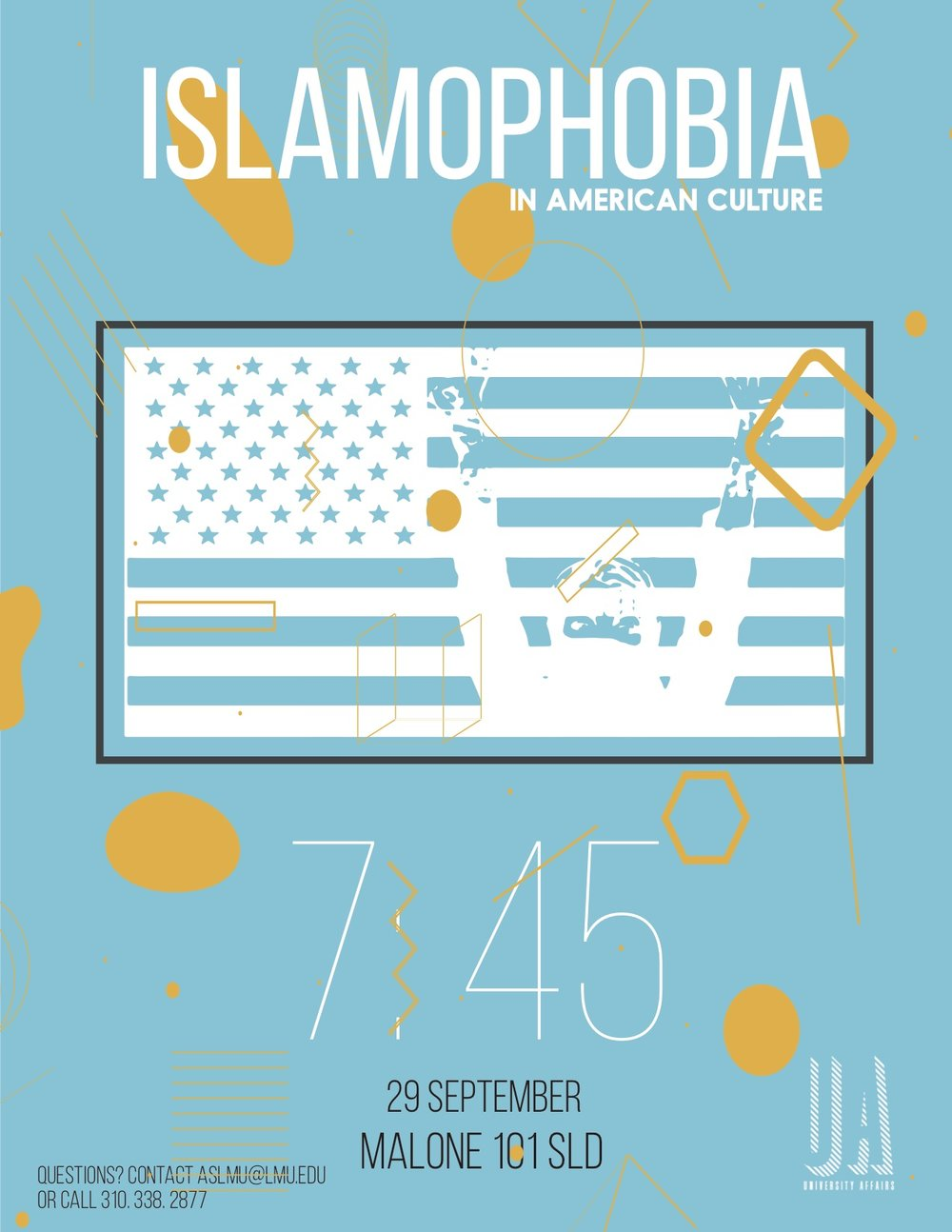 Join ASLMU for a unique opportunity to discuss issues surrounding islamiphobia in the United States. There will be a short video presentation every night on the patio of Regents Terrace starting Tuesday, September 27 from 7-9 pm. Concluding with our big event on September 29! Don't forget to stop by!!