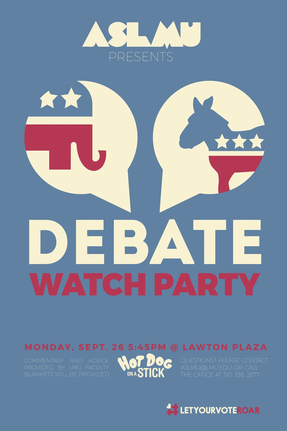 Join ASLMU on Monday, September 26 at Lawton Plaza as we watch the first presidential debate! There will be FREE Hot Dog on A Stick!! Blankets will also be provided. Afterwards, LMU faculty will give their input on the election. We'll begin broadcasting the debate at 5:45 pm. Remember to let your vote R.O.A.R. (Register, Observe, Act, Revolutionize)