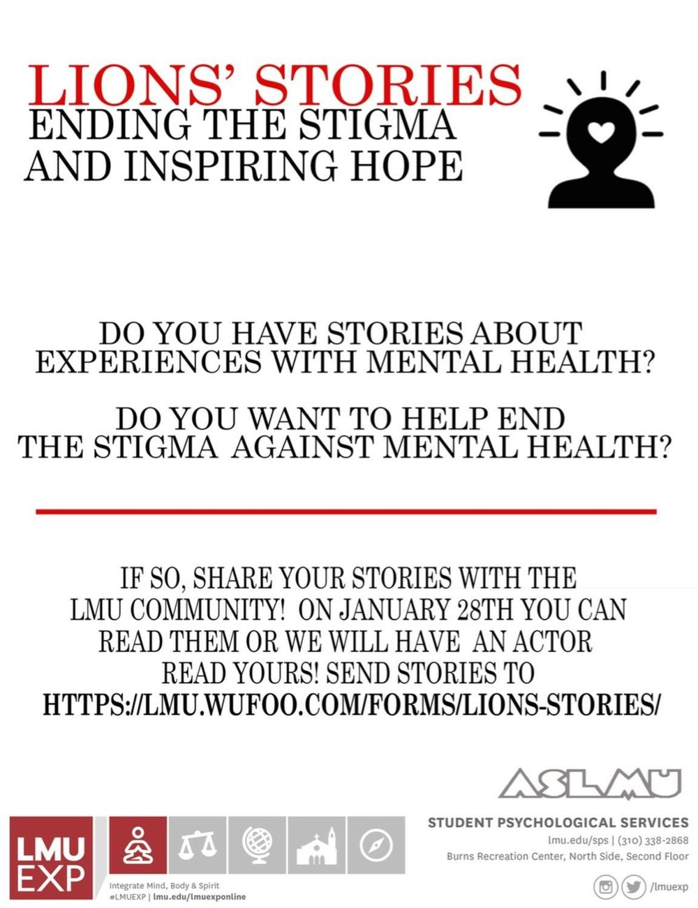 Hey Lions!! Your ASLMU Senator Katie Porter is excited to introduce to you, Lion Stories! To end the stigma on mental illness, share your experiences with mental health at the link on the poster above. In January you'll have the chance to read it or have an actor read it.