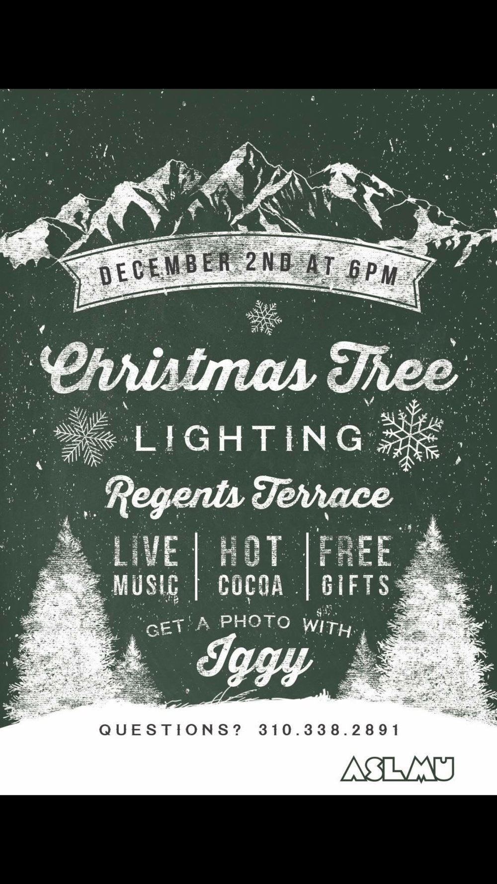 Hey Lions, come out this Friday, December 2 to celebrate the holiday season!! This year's Christmas Tree Lighting will be at 6pm on Regents Terrace. Come watch LMU light the tree, take pictures with Iggy, enjoy hot cocoa, and many other fun filled events for the evening! You won't want to miss this magical night!! Hope to see you there!