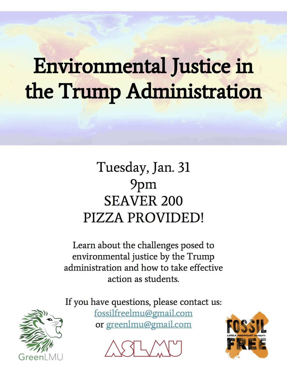 Hey Lions, this is a great opportunity to be educated on the Environmental Justice in the Trump Administration. Located in Seaver 200, join Green LMU for information on how to take action as students. There will be pizza provided!! Hope to see you there!