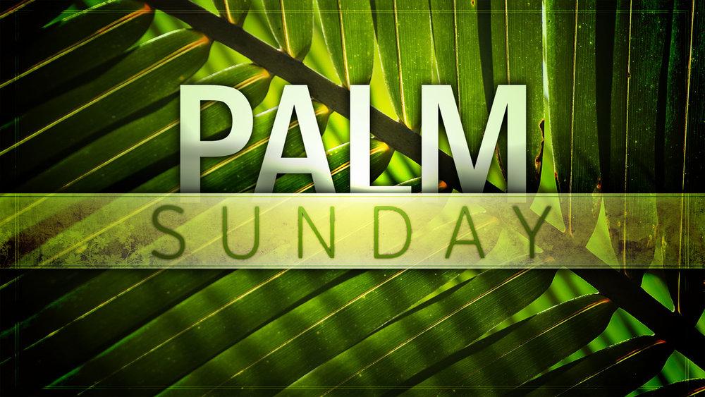 Palm Sunday - Sunday April 14 @ 10am