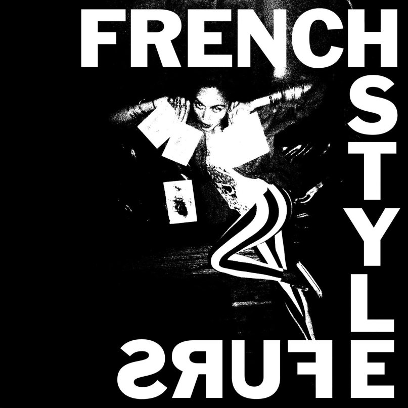 Frenchstyle furs   FrenchStyle Furs   #FKR077   iTunes