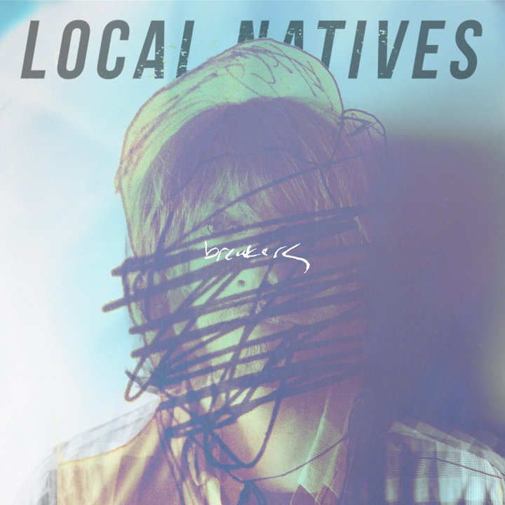 "LOCAL NATIVES   BREAKERS 7""   #FKR064   iTunes"