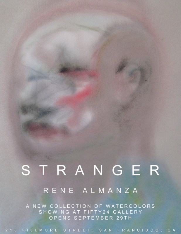 RENE ALMANZA - STRANGER - WATERCOLORS - FIFTY24SF