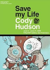 CODY HUDSON-FIFTY24SF-SAVE MY LIFE