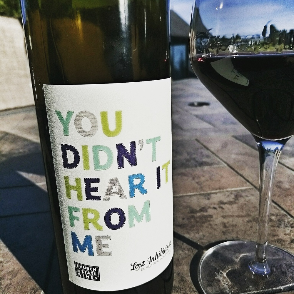 You didn't hear it from me:mouthy BC wines from Church and State.