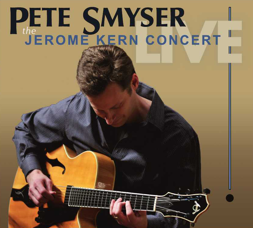 THE JEROME KERN CONCERT LIVE! (Pete Smyser 2012 release)